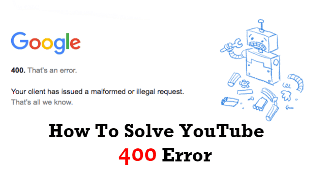 How to Fix YouTube Error 400