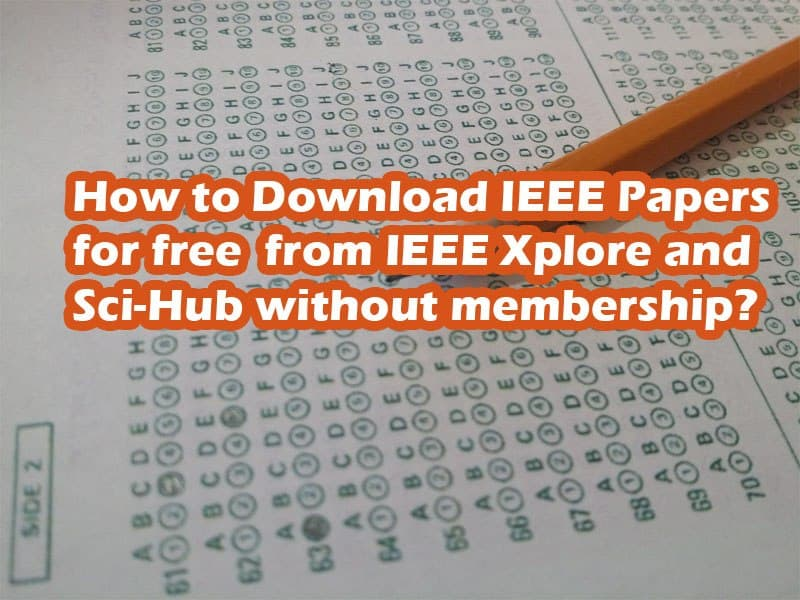 How To Download IEEE Papers Free From IEEEXPLORE & Sci-Hub Websites