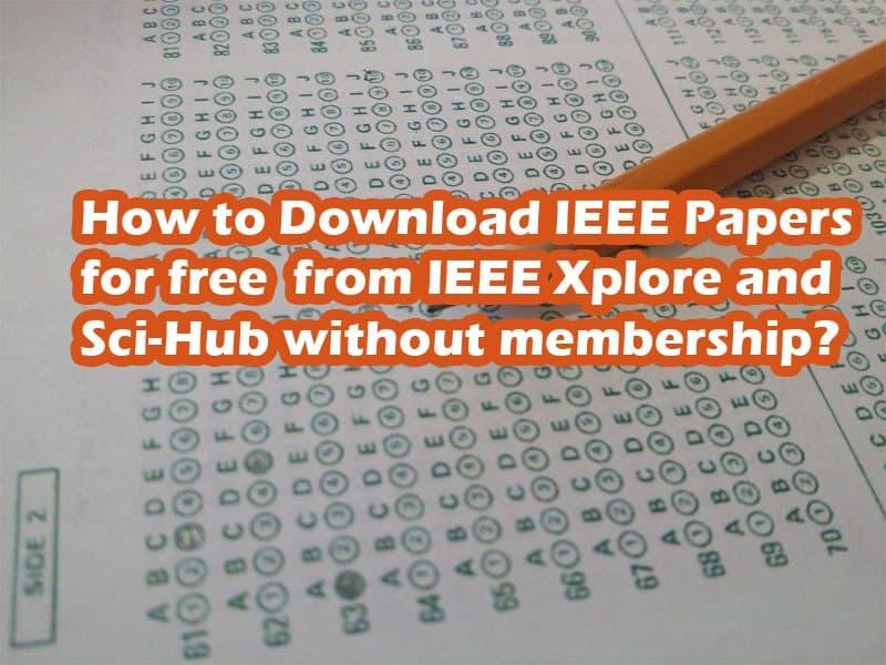 How To Download IEEE Papers Free From IEEEXPLORE & Sci-Hub Websites