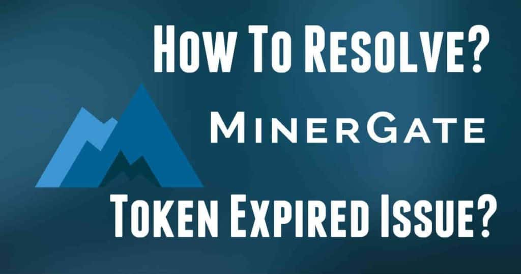 How To Resolve MinerGate Token Expired Issue