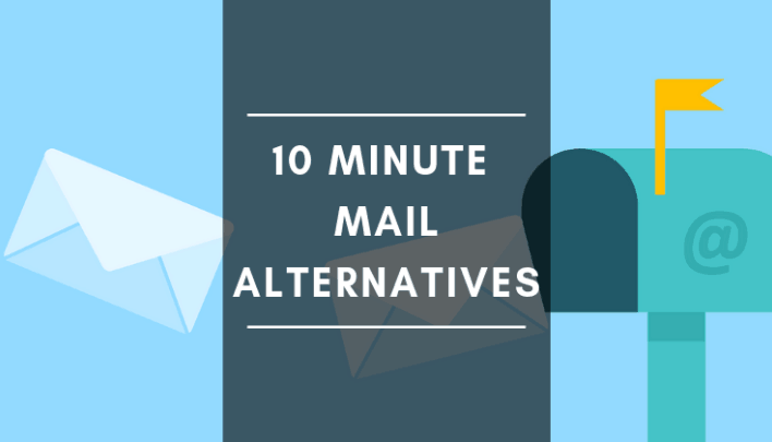 5 Best Alternatives to 10 Minute Mail